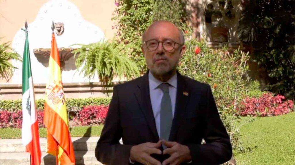 El embajador de España en México, Juan López-Dóriga, envió un mensaje a la colectividad.